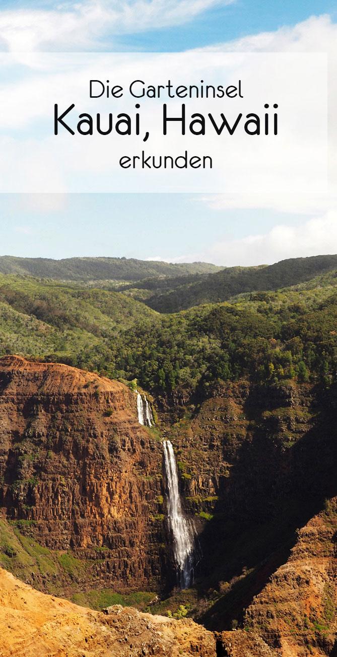 kauai pinterest2 - Reisetipps Kauai – die Insel in Hawaii für Abenteuerlustige